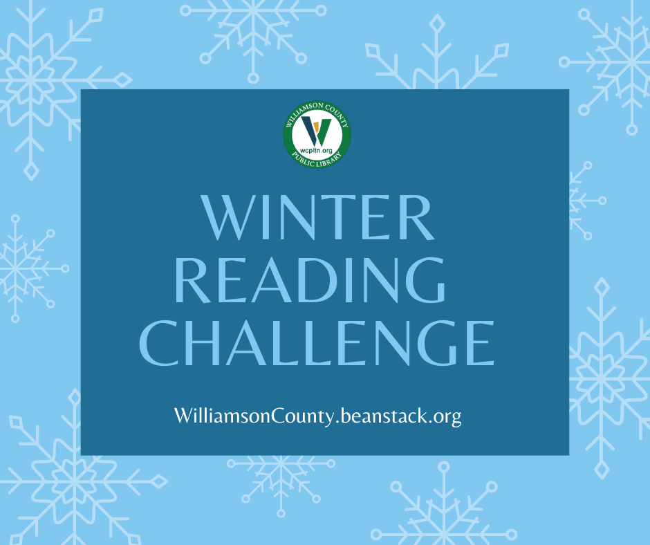 snowflakes with text: winter reading challenge 2020, url: WilliamsonCounty.beanstack.org