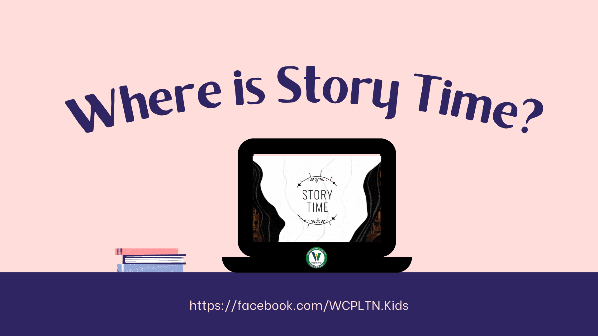 Where is Story Time? with image of computer with library logo and books plus url