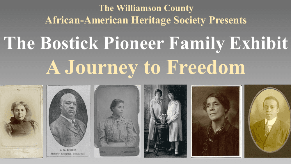 The Williamson County African American Heritage Society prsents THE BOSTICK FAM