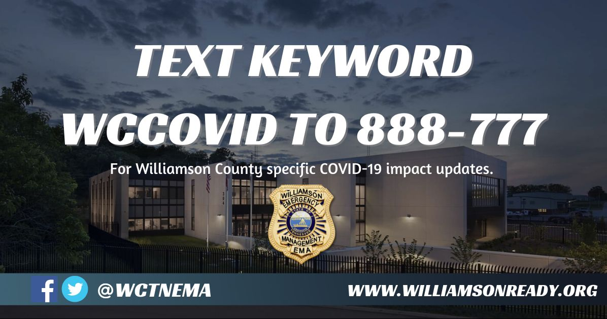 text wccovid to 888-777 for Williamson County specific covid-19 impact updates www.williamsonready.o